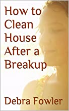 How to Clean House After a Breakup