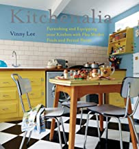 Kitchenalia: Furnishing and Equipping Your Kitchen with Flea-Market Finds and Period Pieces