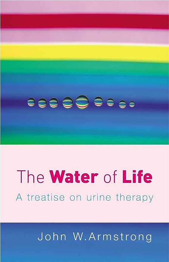 連鎖許容できる砲撃The Water Of Life: A Treatise on Urine Therapy (English Edition)