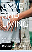 LOVE AND LIVING: Billings Ovulation Method of Natural Family Planning