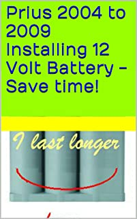 Prius 2004 to 2009 Installing 12 Volt (12v) Battery - Save time!: With specific details on installing the Optima DS46B24R 8171-767
