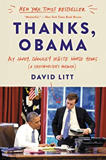 Thanks, Obama: My Hopey, Changey White House Years (English Edition)