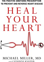 Heal Your Heart: The Positive Emotions Prescription to Prevent and Reverse Heart Disease