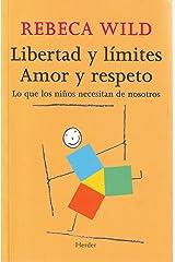 Libertad y límites. Amor y respeto: Lo que los niños necesitan de nosotros Versión Kindle