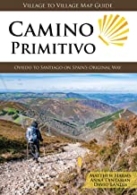 Camino Primitivo, Oviedo to Santiago on Spain s Original Way (Village to Village Map Guide)