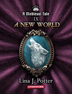 A New World: A Strong Woman in the Middle Ages (A Medieval Tale Book 9)