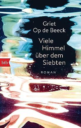 Viele Himmel über dem Siebten: Roman (German Edition)