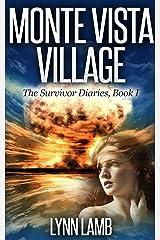 Monte Vista Village: A Post-Apocalyptic, Dystopian Series (The Survivor Diaries Book 1) Kindle Edition