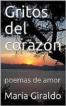 Gritos del corazón: poemas de amor (Spanish Edition)
