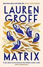 Matrix: the new novel from the bestselling author of FATES AND FURIES