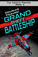 Grand Theft Battleship (The Tomato Pirates Book 3) Kindle Edition