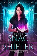 How to Snag a Shifter-The Book of Brooklyn Book One: A Young Adult Paranormal Romance Witch Series (The Book of Brooklyn Witch Series 1) Kindle Edition