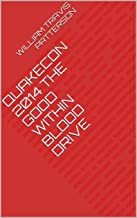 Quakecon 2014 The Good Within Blood Drive (English Edition)