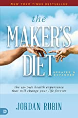 The Maker's Diet: Updated and Expanded: The 40-Day Health Experience That Will Change Your Life Forever Kindle Edition