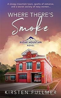 Where There's Smoke (Sugar Mountain Book 2) (English Edition)