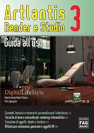 Artlantis. Render e studio 3. Guida alluso (Pro DigitalLifeStyle)
