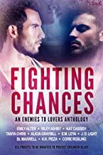 Fighting Chances: MM Enemies to Lovers Anthology (Charity Anthologies Book 1)