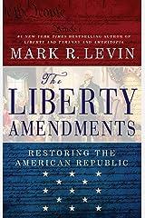 The Liberty Amendments: Restoring the American Republic Kindle Edition