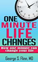 One Minute Life Changes: How One Minute Can Change Your Life