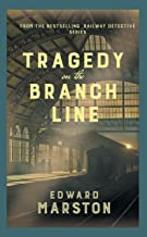 Tragedy on the Branch Line: The bestselling Victorian mystery series (Railway Detective series Book 19)