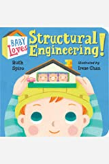 Baby Loves Structural Engineering! (Baby Loves Science Book 8) Kindle Edition