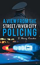 A View from the Street/River City Policing