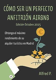 Cómo Ser Un Perfecto Anfitrión Airbnb en Madrid: Obtenga