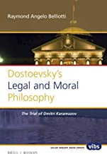 Dostoevskys Legal and Moral Philosophy (Value Inquiry Book Series / Philosophy, Literature, and Poli)
