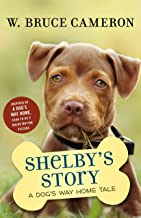 Shelby's Story: A Dog's Way Home Tale (Dog's Purpose Puppy Tales)
