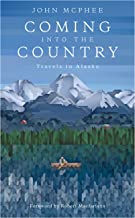 Coming into the Country: Travels in Alaska