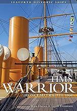 HMS Warrior: Ironclad Frigate 1860 (Seaforth Historic Ships)