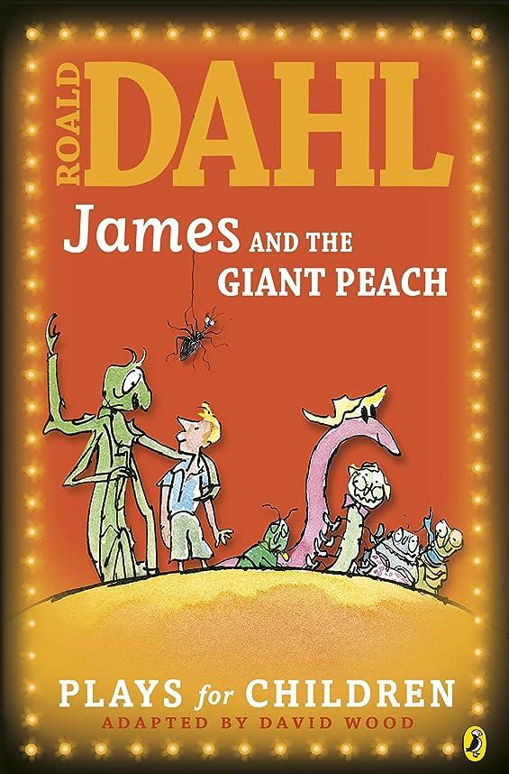 移植ジレンマ洞窟James and the Giant Peach: Plays for Children (Puffin Books) (English Edition)