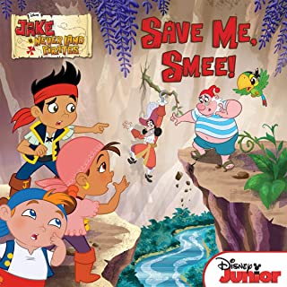 Jake and the Never Land Pirates Save Me, Smee! (Disney Picture Book (eBook))