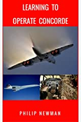 Learning to Operate Concorde Kindle Edition