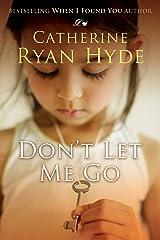 Don't Let Me Go Kindle Edition