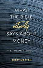 What the Bible Actually Says About Money: 31 Meditations