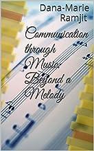 Communication through Music: Beyond a Melody (English Edition)