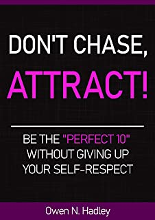 Don't Chase, Attract!: Be the