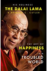 The Art of Happiness in a Troubled World (English Edition) Versión Kindle