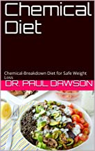 Chemical Diet: Chemical-Breakdown Diet for Safe Weight Loss