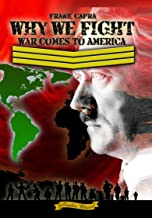 Why We Fight - War Comes to America
