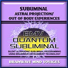 Subliminal Astral Projection - Out of Body Experiences