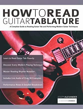How to Read Guitar Tablature: A Complete Guide to Reading Guitar Tab and Performing Modern