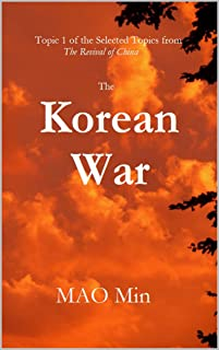 The Korean War: Topic 1 of the Selected Topics from The Revival of China