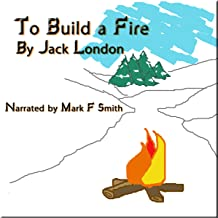 to build a fire jack london audiobook