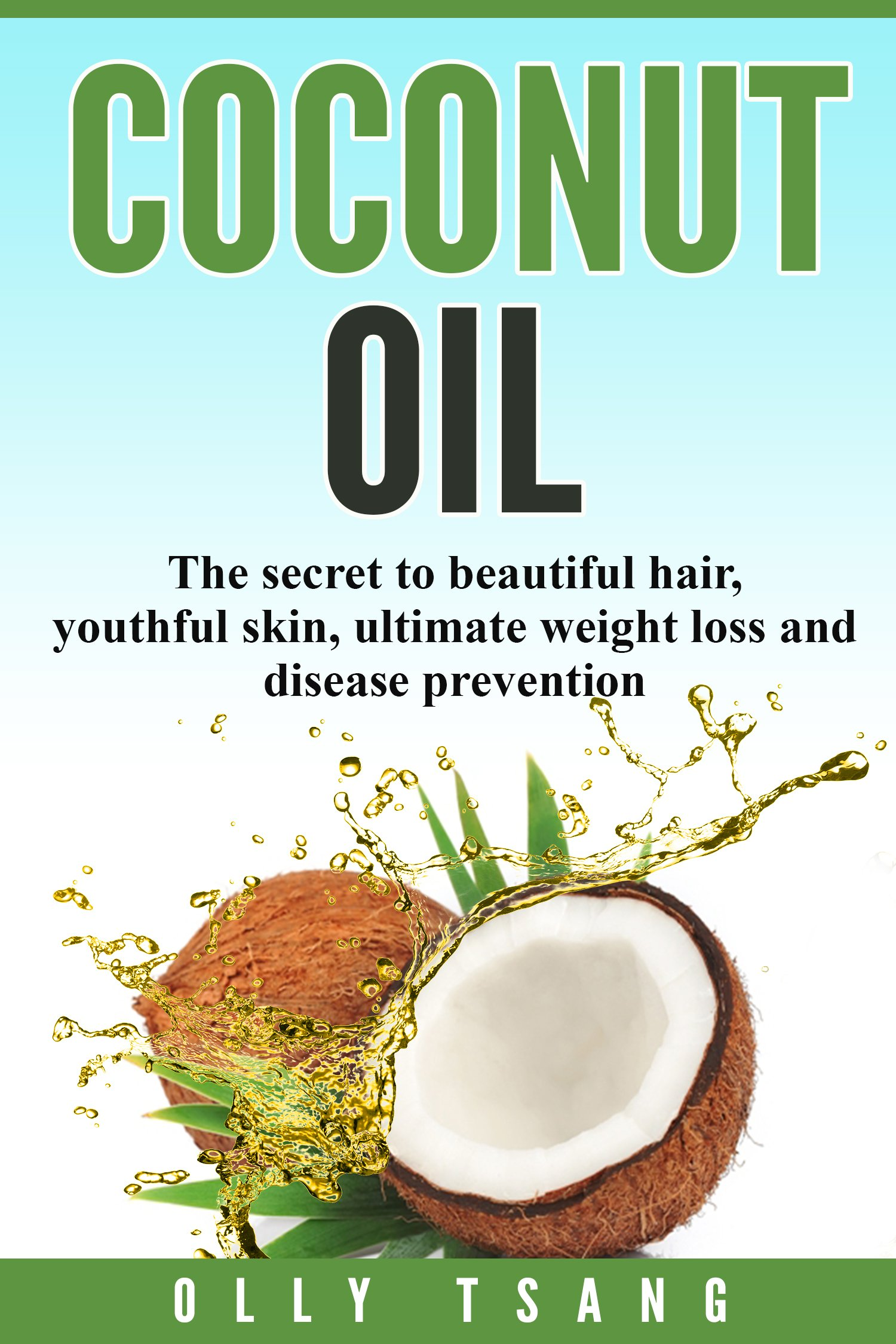 Coconut Oil Beautiful Youthful Prevention ebook