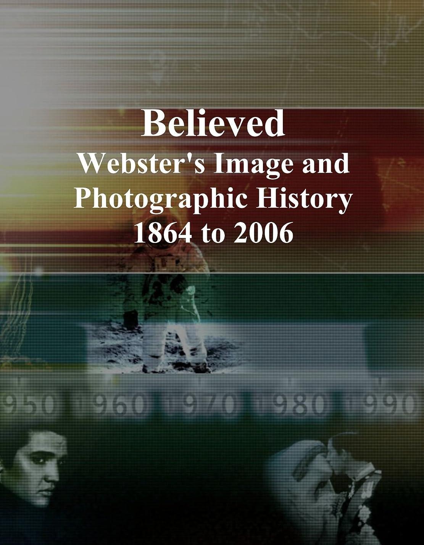 雪だるまを作るアンケート地域Believed: Webster's Image and Photographic History, 1864 to 2006