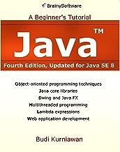 Java: A Beginner's Tutorial, Updated for Java SE 8