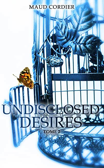 Undisclosed Desires: Tome 2