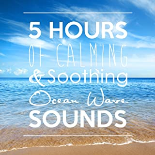 5 Hours of Calming & Soothing Ocean Wave Sounds - Natural Wellness for Sleep and Relaxation